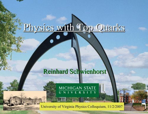Physics with top quarks - University of Virginia