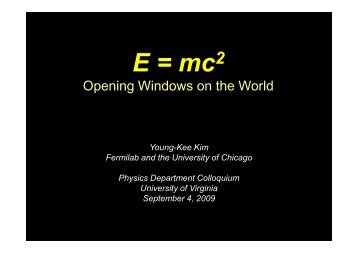 E = mc^2, High energy and intensity opens windows on the world