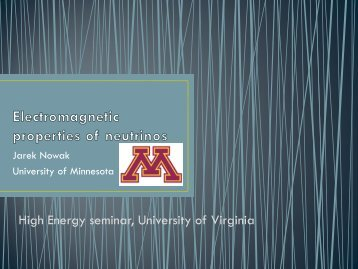 Electromagnetic properties of neutrinos - University of Virginia