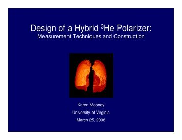 Design of a Hybrid 3He Polarizer: - University of Virginia