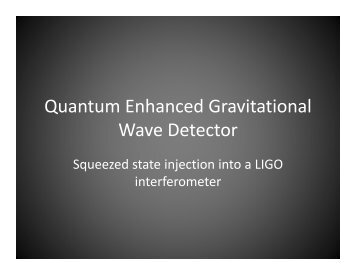 Quantum Enhanced Gravitational Wave Detector