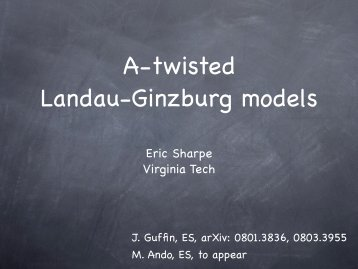 A-twisted Landau-Ginzburg models - Physics - Virginia Tech