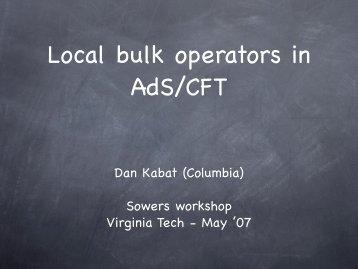 Local bulk operators in AdS/CFT - Physics - Virginia Tech