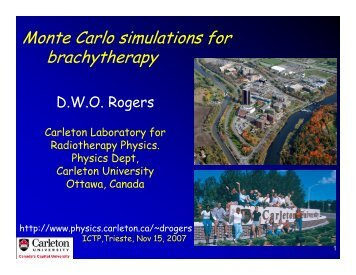 Monte Carlo simulations for brachytherapy - Carleton University