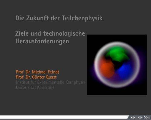 Zukunft der Teilchenphysik - Institut für Experimentelle Kernphysik