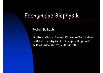 Fachgruppe Biophysik - Institut für Physik - Martin-Luther-Universität ...