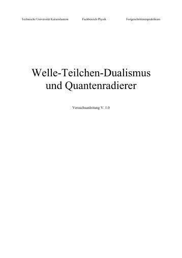 Welle-Teilchen-Dualismus und Quantenradierer - Fachbereich ...