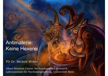Antimaterie: keine Hexerei (pdf, 4.2 MB) - Universität Bern