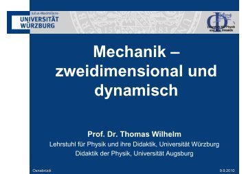 Mechanik – zweidimensional und dynamisch - Didaktik der Physik
