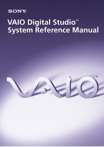 VAIO Digital Studio System Reference Manual - Sony