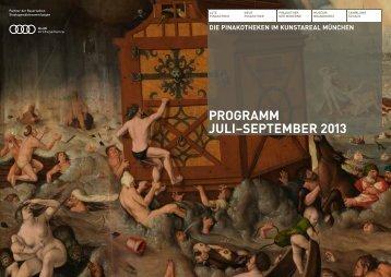 PROGRAMM JULI–SEPTEMBER 2013 - Pinakothek der Moderne