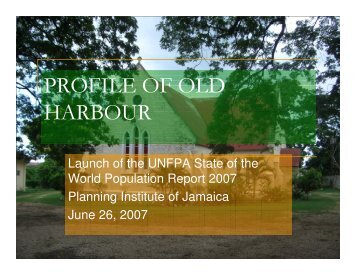 PROFILE OF OLD HARBOUR - Planning Institute of Jamaica