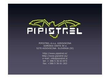 PIPISTREL d.o.o. AJDOVSCINA GORISKA CESTA 50 a 5270 ...