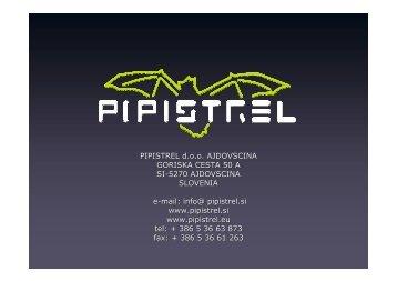 PIPISTREL d.o.o. AJDOVSCINA GORISKA CESTA 50 A SI-5270 ...