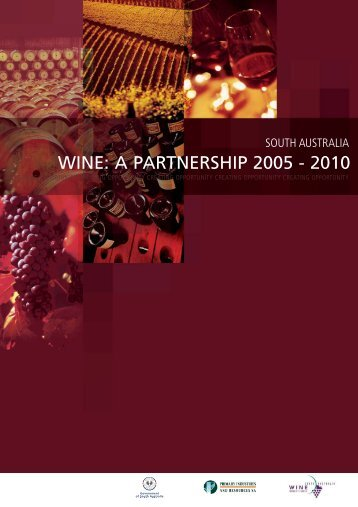 Wine: A partnership 2005-2010 - PIRSA - SA.Gov.au