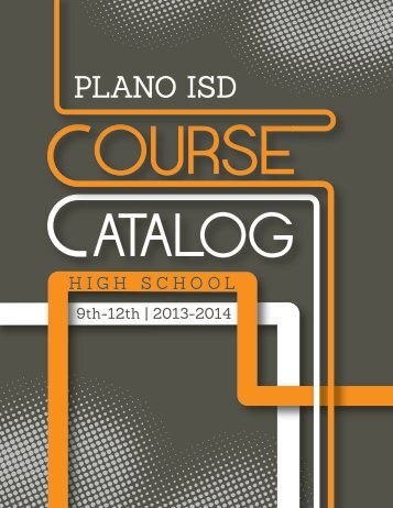 Grades 9-12 Course Catalog - Plano Independent School District