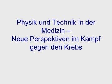 Physik und Technik in der Medizin – Neue Perspektiven im Kampf ...