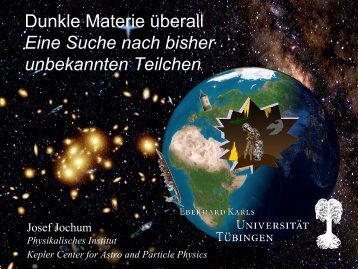 Dunkle Materie - Physikalisches Institut