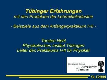 Tübinger Erfahrungen - Physikalisches Institut