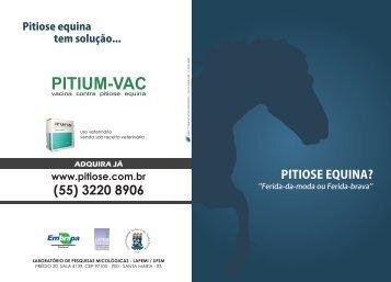 Em pa - PITIUM-VAC indicado para o tratamento da Pitiose Equina.