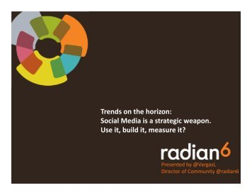 Trends on the horizon: Social Media is a strategic weapon. Use ... - IIR