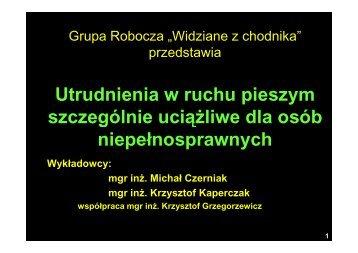 Utrudnienia w ruchu pieszym - niepełnosprawni - M.Czerniak