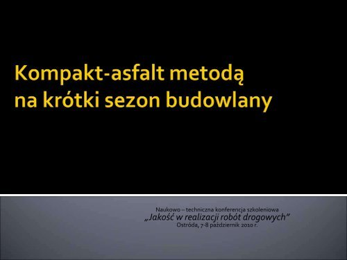 Kompaktasfalt metodą na krótki sezon budowlany - K.Jabłoński