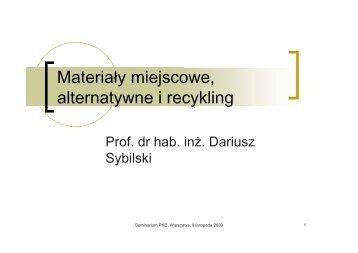 Materiały miejscowe, alternatywne i recykling – prof. D. Sybilski