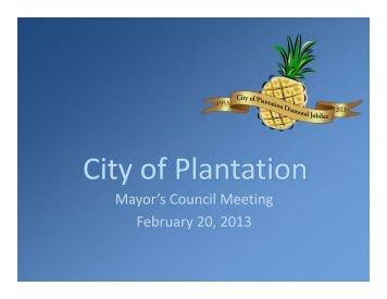 February 20, 2013 Mayor's Council - City of Plantation