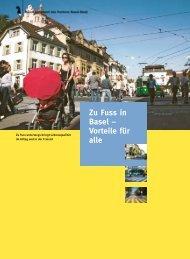 Zu Fuss in Basel – Vorteile für alle - Planungsamt - Kanton Basel-Stadt