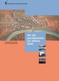 Von der geschlossenen zur offenen Stadt - Planungsamt - Basel-Stadt