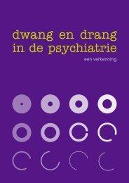 rapport 'Dwang en drang in de psychiatrie - Landelijk Platform GGz