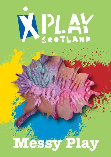 Messy Play Booklet - Play Scotland