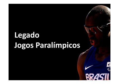 Legado Jogos Paralímpicos Legado Jogos ... - Play the Game