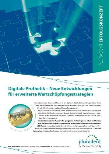 Digitale prothetik – neue Entwicklungen für erweiterte ... - Pluradent