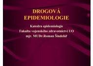 DROGOVÁ EPIDEMIOLOGIE - Fakulta vojenského zdravotnictví