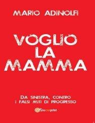 Voglio la mamma (Italian Edition) - Adinolfi, Mario