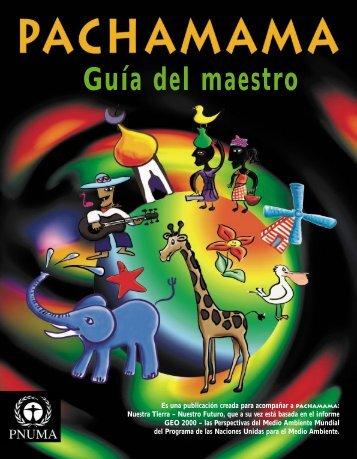 Pachamama Guía del Maestro - Programa de Naciones Unidas para ...