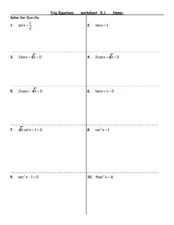 Solving Basic Trig Equations 1 Use algebra and/or identities, get ...