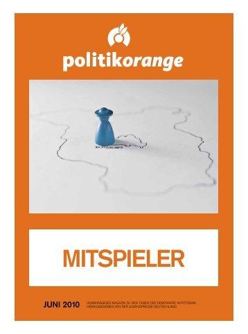 JunI 2010 UNABHäNGIGES MAGAZIN ZU DEN ... - Politikorange.de