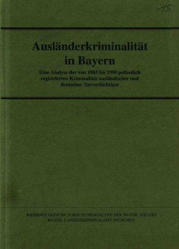 Ausländerkriminalität in Bayern. Eine Analyse der ... - Polizei Bayern