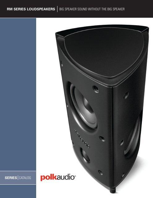 Rm Series Loudspeakers Big Speaker Sound Without The Polk Audio