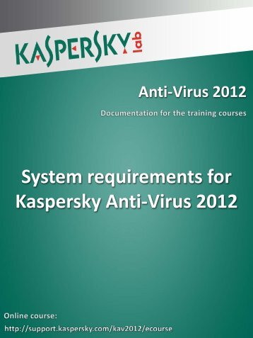 System requirements for Kaspersky Anti-Virus 2012 - Kaspersky Lab