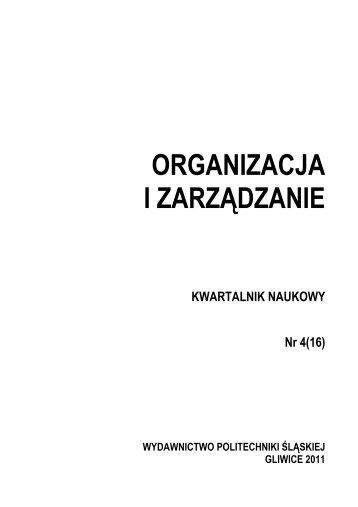 """""""Organizacja i Zarządzanie"""" nr 16 (pdf) (1,5 MB) - Politechnika Śląska"""