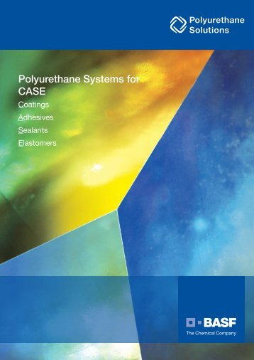 Polyurethane System for CASE - BASF Polyurethanes Asia Pacific