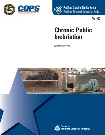 Chronic Public Inebriation - Center for Problem-Oriented Policing