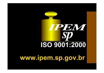 ISO 9001:2000 www.ipem.sp.gov.br - Apas