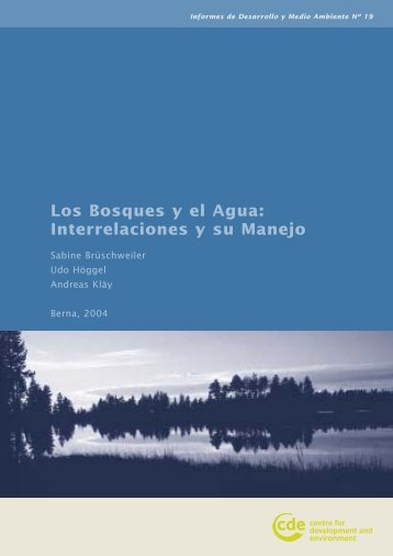 Los Bosques y el Agua - Centre for Development and Environment