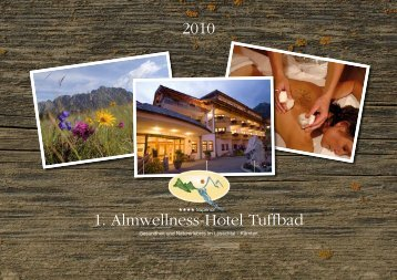 2010 1. Almwellness-Hotel Tuffbad - Download brochures from Austria