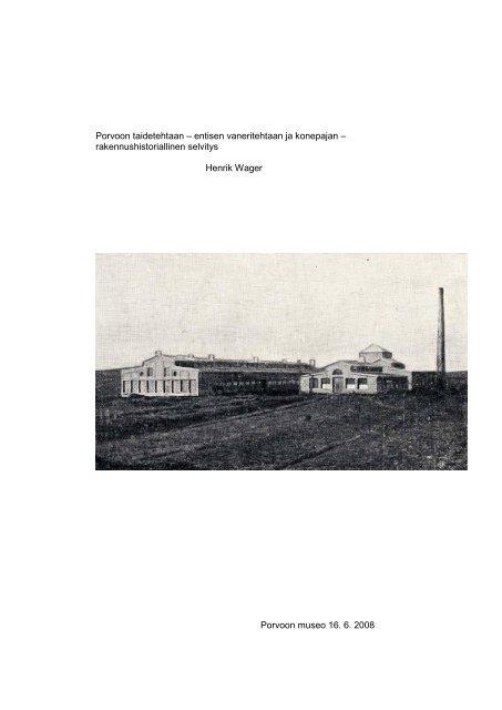 Taidetehdas, rakennushistoriallinen selvitys, 2008 - Porvoo